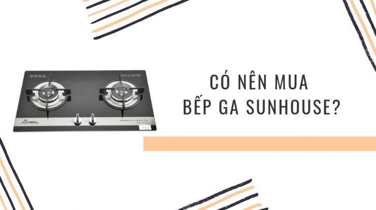 Bếp Ga Sunhouse
