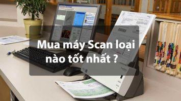 máy scan loại nào tốt nhất