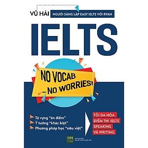 Sách IELTS No Vocab – No Worries